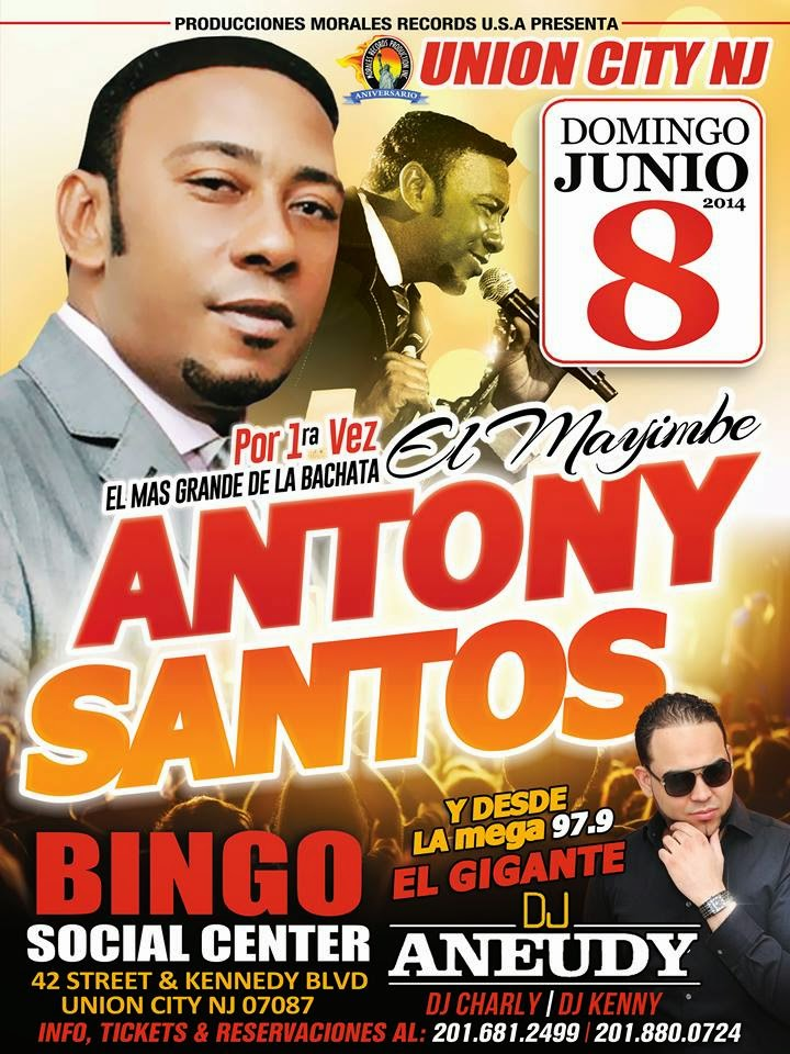 ANTHONY SANTOS EL DOMINGO 8 DE JUNIO EN EL BINGO SOCIAL CENTER DE UNION CITY