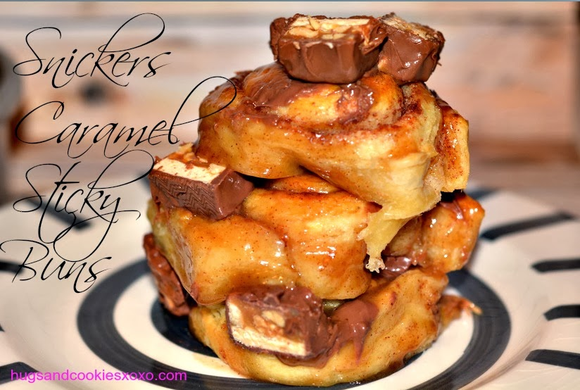 SNICKERS CARAMEL STICKY BUNS - Hugs and Cookies XOXO