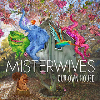 MisterWives – Our Own House
