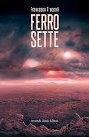 Ferro Sette (Curcio, 2012), romanzo di Francesco Troccoli con cover di Ettore Biondo