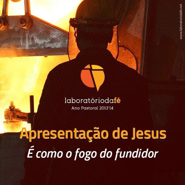 Rezar o domingo da Apresentação de Jesus (Ano A), no Laboratório da fé, 2014