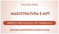 CURSO DE DIREITO PROCESSUAL DO TRABALHO PARA CONCURSO DA MAGISTRATURA DO TRABALHO E DO MINISTÉRIO D