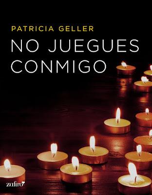 LIBRO - No juegues conmigo  Patricia Geller (Zafiro - 4 Agosto 2015)  NOVELA ROMANTICA ADULTA - EROTICA  Edición ebook kindle | Mayores de 18 años  Comprar en Amazon
