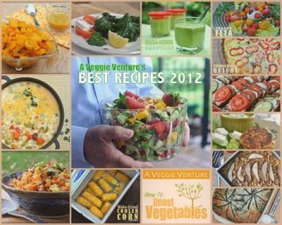 Best Vegetable Recipes of 2012 from A Veggie Venture