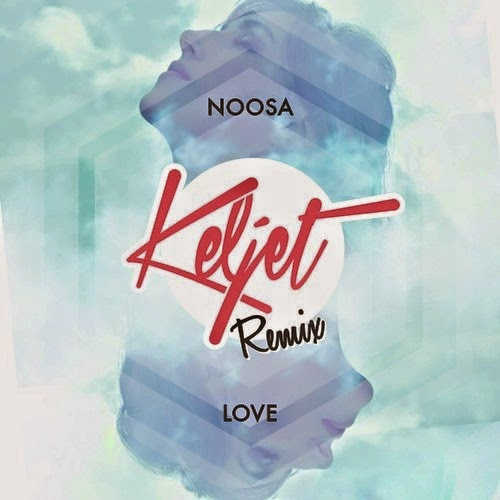 Noosa - Love (Keljet Remix)
