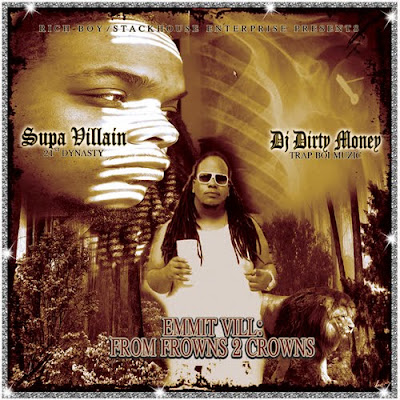 Supa_Villain-Emmit_Vill_(From_Frowns_2_Crowns)_(Hosted_By_DJ_Dirty_Money)-(Bootleg)-2011