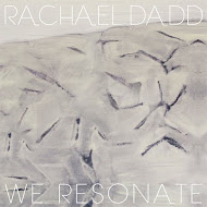 Rachael Dadd - We Resonate