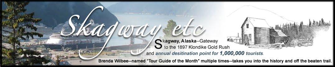 Brenda Wilbee: Skagway Etc