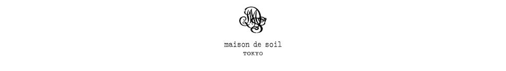 maison de soil  - SHOPブログ