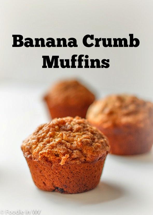 Banana Crumb Muffins   Foodie in WV