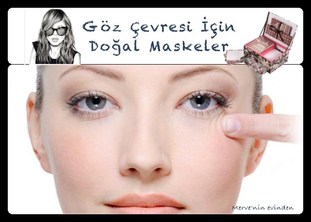 Göz çevresi bakımı için doğal maskeler