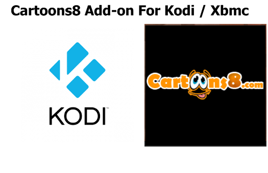 Install Cartoons8 Add-on For Kodi / Xbmc - Tutorial Iptv, Kodi ...