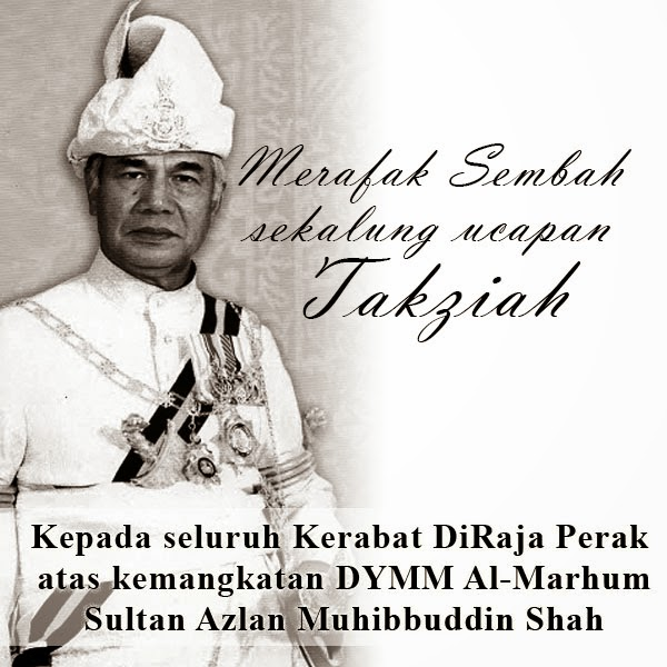 Kemangkatan Sultan Perak Sultan Azlan Shah [Al-Fatihah] #Perak