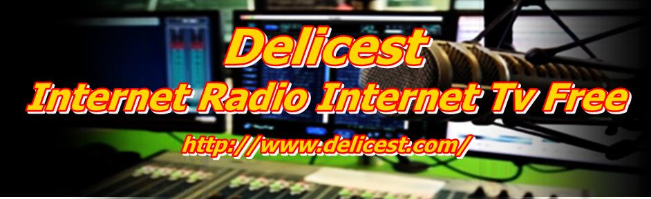DeliCest - Internet Radio Internet Tv Free