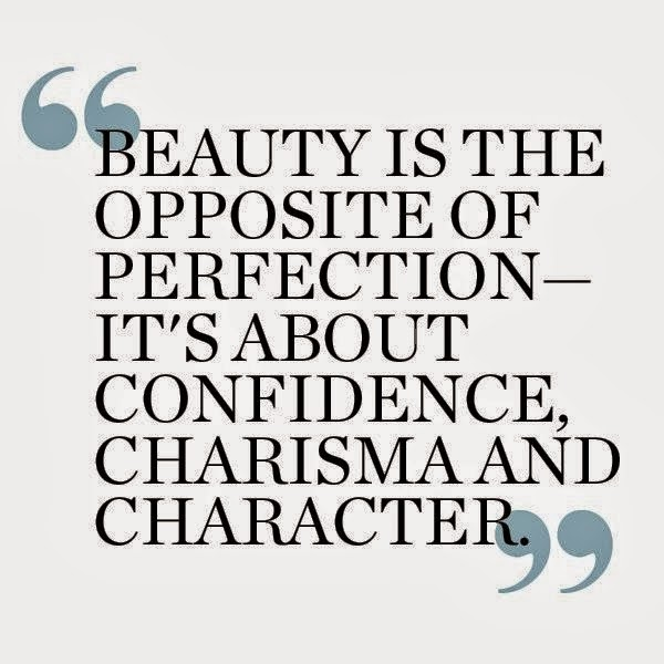 Beauty is opposite of perfection. It's about confidence, charisma and character image Quote