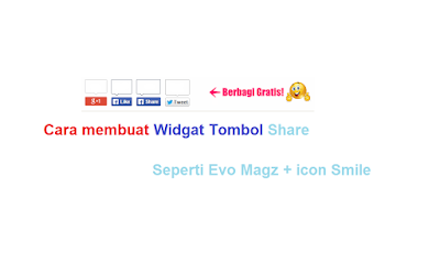 cara membuat widget tombol share + gambar icon smile di blogspot