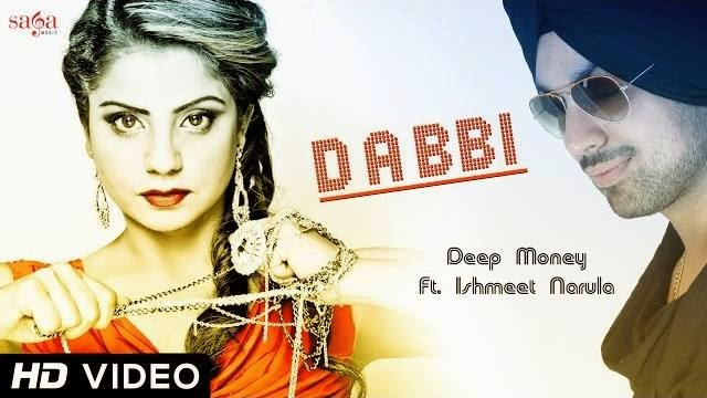 DABBI SONG LYRICS & VIDEO | DEEP MONEY FEAT. ISHMEET NARULA | NEW PUNJABI SONGS 2014