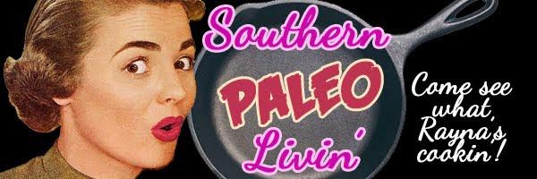 Southern Paleo Livin'