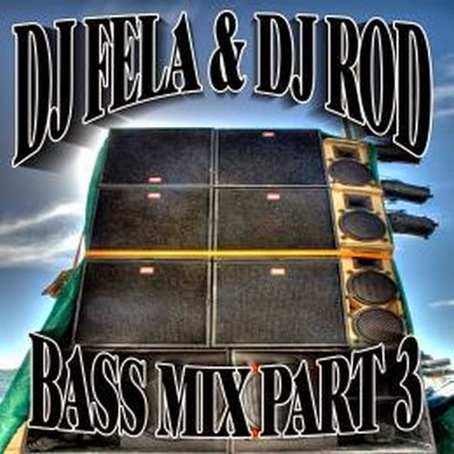 DJ Fela & DJ Rod - Bass Mix Part 3