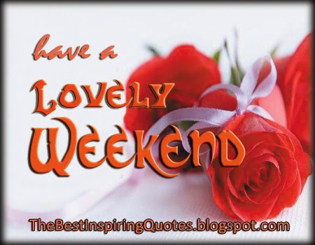 love quotes have a lovely weekend
