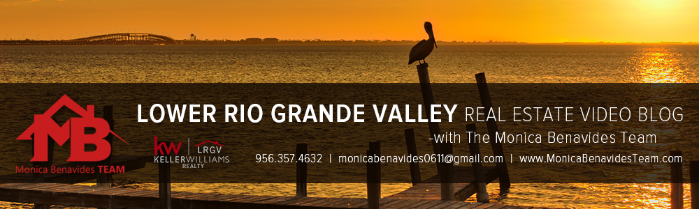Rio Grande Valley Real Estate Video Blog with Monica Benavides