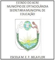 Escola Municipal Bela Flor – Epitaciolândia (AC)