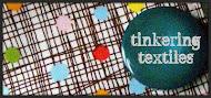 Tinkering Textiles Blog: