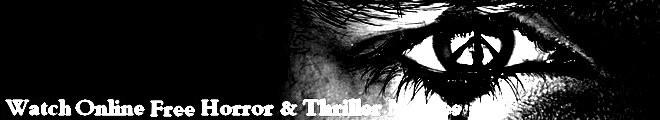 Watch Horror Thriller Movies Online