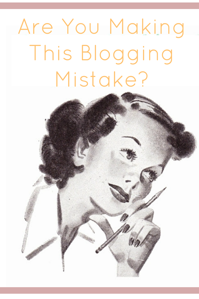 are you making this big blogging mistake?