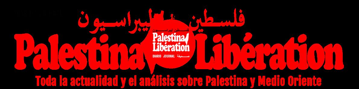 Palestina Libération فلسطين ليبراسيون │Diario de actualidad sobre Palestina y Medio Oriente