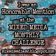 Honorable Mention at the Mixed Media Monthly Challenge
