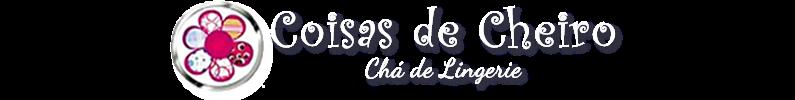 ..:: Coisas de Cheiro | Chá de Lingerie  ::..