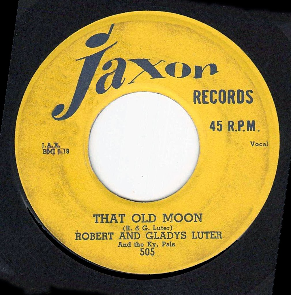 Robert And Gladys Luter And The Ky. Pals - I'm Just A Cry Baby / That Old Moon Brings Teardrops To My Eyes