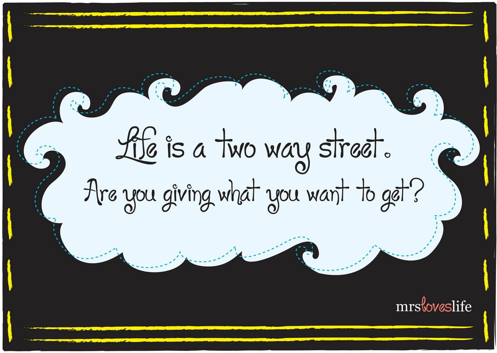 Quotes About Friendship Two Way Street : Two way street quotes quotesgram