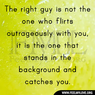 The right guy is not the one who flirts