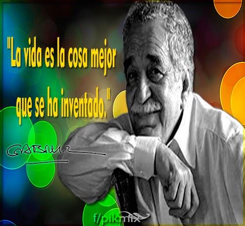 La vida: Gabriel García Márquez - Frases