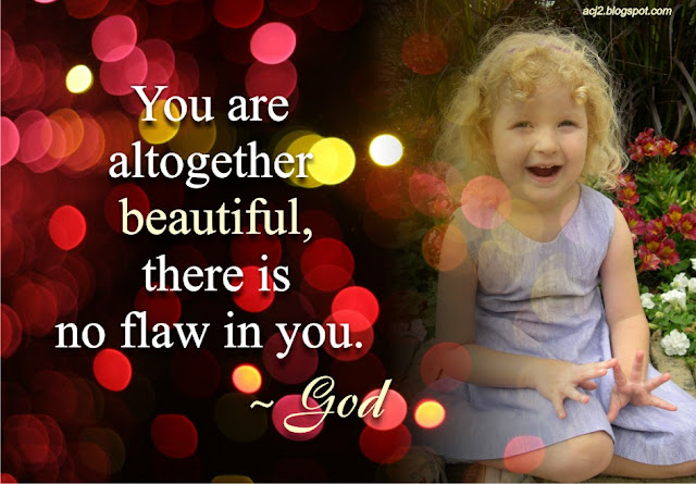 you are altogether beautiful - God