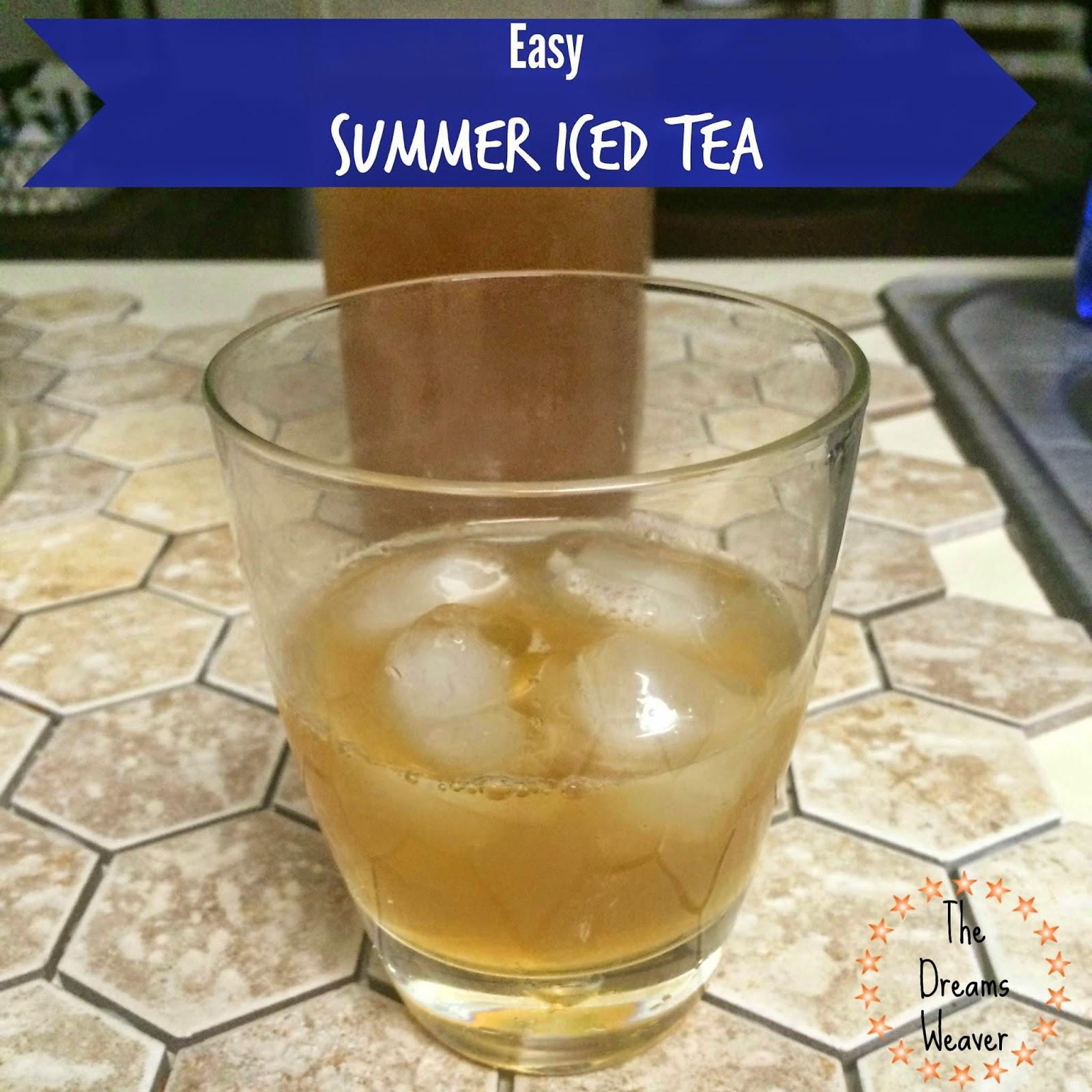 Easy Summer Iced Tea~ The Dreams Weaver
