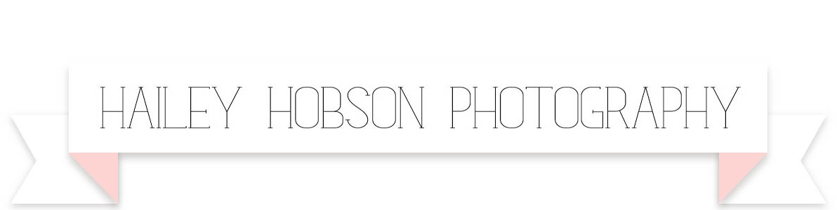Hailey Hobson Photography - Blog