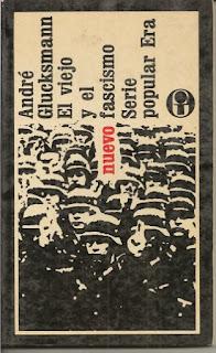 """""""El viejo y el nuevo fascismo"""" - A. Glucksmann"""