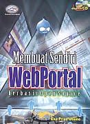 AJIBAYUSTORE  Judul Buku : Membuat Sendiri WebPortal berbasis Open Source Disertai CD Pengarang : Eko Priyo Utomo Penerbit : Gava Media
