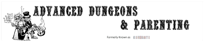 Advanced Dungeons and Parenting