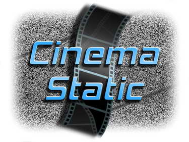 Cinema Static Entertainment News