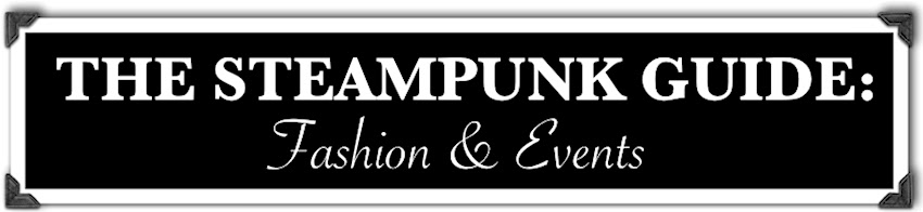 The Steampunk Guide: Fashion & Events