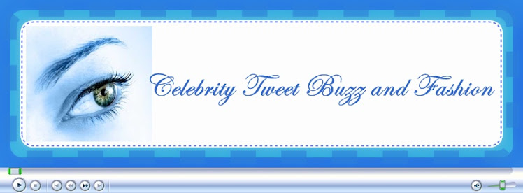 Celebrity Tweet  ,Buzz and Fashion