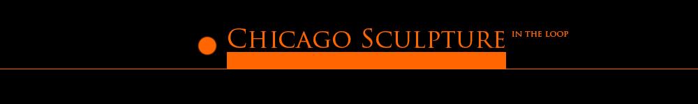 CHICAGO SCULPTURE in the Loop
