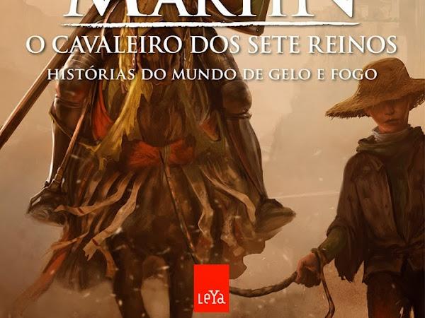 Lançamento destaque em pré-venda: O Cavaleiro dos Sete Reinos, Histórias do Mundo de Gelo e Fogo, George R. R. Martin e LeYa