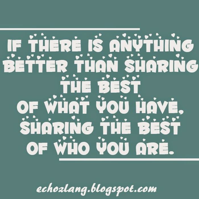 Sharing the best of who you are.