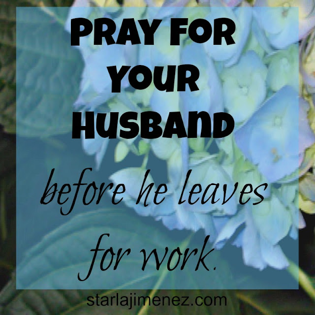Lifting up your husband in prayer everyday. Pursing the Holy Spirit to fill you so that you may give to others.
