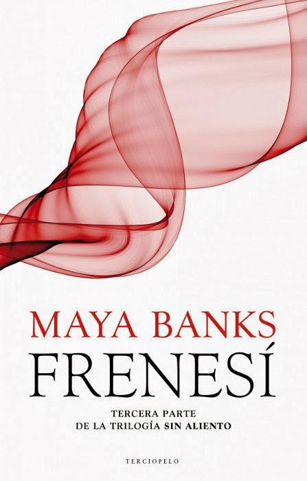 NOVELA ERÓTICA - Frenesí (Sin aliento #3) Maya Banks [Terciopelo, 16 Enero 2014] Erótica, Romántica | Mayores de 18 años | Papel & Ebook PORTADA
